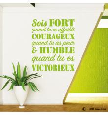 """Sticker texte """"Sois fort quand tu es affaibli, courageux quand tu as peur & humble quand tu es victorieux"""""""