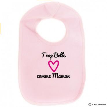 Bavoir personnalisé Trop Belle comme Maman