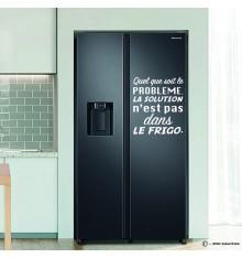 Sticker Quel que soit le PROBLEME la solution n'est pas dans LE FRIGO