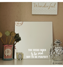 """Miroir personnalisé """"you were born to be real not to be perfect"""""""